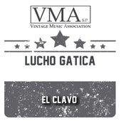 El Clavo by Lucho Gatica