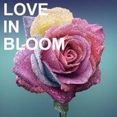 Love in Bloom von Various Artists