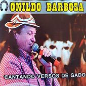 Cantando Versos de Gado de Onildo Barbosa
