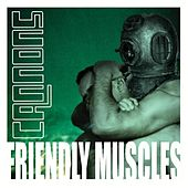 Friendly Muscles by Cannons