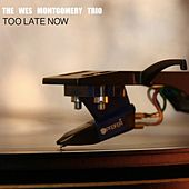 Too Late Now von Wes Montgomery