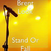 Stand Or Fall-single by Brent Look