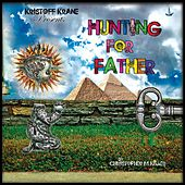 Hunting For Father by Kristoff Krane