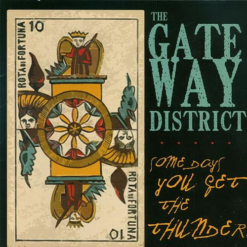 Some Days You Get the Thunder by The Gateway District