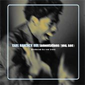 Lamentations (You, Son) by Carl Hancock Rux