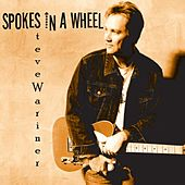 Spokes In A Wheel von Steve Wariner