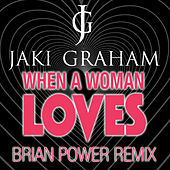 When a Woman Loves (Brian Power Remixes) by Jaki Graham