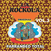 La Rockola Parrandeo Total, Vol. 3 de Various Artists