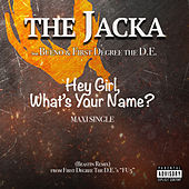 Hey Girl What's Your Name? by The Jacka