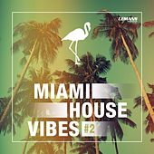 Miami House Vibes #2 by Various Artists