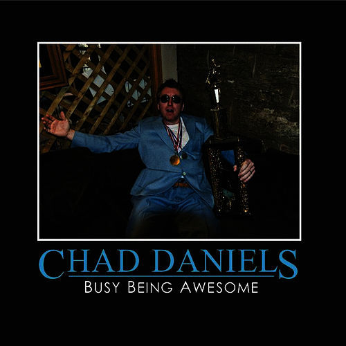 Busy Being Awesome by Chad Daniels