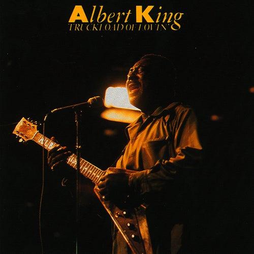 Truckload Of Lovin' by Albert King