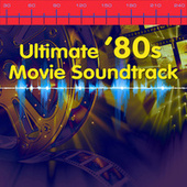 Ultimate '80s Movie Soundtrack (Re-Recorded / Remastered Version) de Various Artists