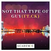 Not That Type of Guy by The Academic