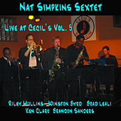Nat Simpkins Sextet Live at Cecil's Vol. 5 by Nat Simpkins