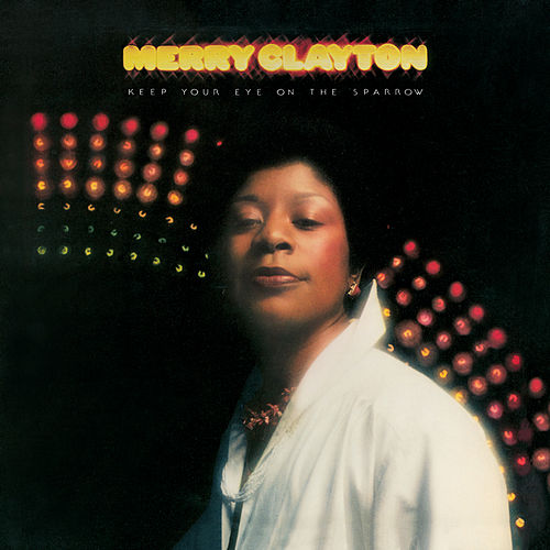 Keep Your Eye On The Sparrow by Merry Clayton