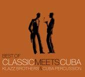 Best Of Classic Meets Cuba de Klazz Brothers/Cuba Percussion