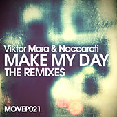 Make My Day The Remixes EP (Feat. Sady Medeiros) von Viktor Mora