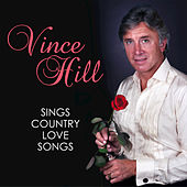 Vince Hill Sings Country Love Songs by Vince Hill