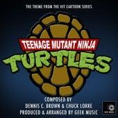 Teenage Mutant Ninja Turtles Cartoon - Main Theme V2 by Geek Music