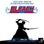 Bleach - Ichigo's Theme - Number One by Geek Music