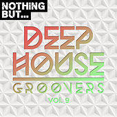 Nothing But... Deep House Groovers, Vol. 09 - EP de Various Artists