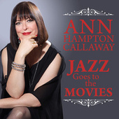 Jazz Goes To The Movies by Ann Hampton Callaway