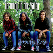 Harmony in the Valley by Jennifer Rose
