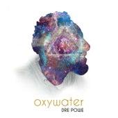 Oxy Water de Dre Powe