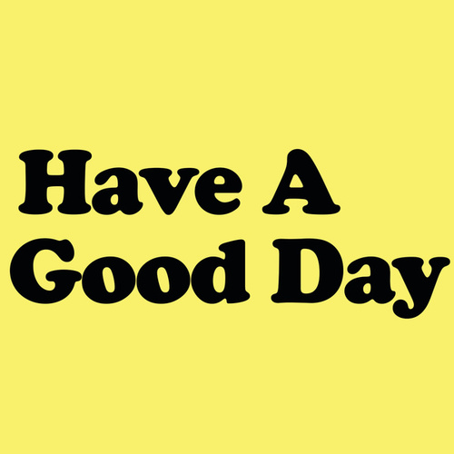 Have A Good Day von Various Artists