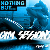 Nothing But... Gym Sessions, Vol. 06 - EP de Various Artists
