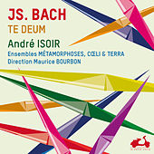 J. S. Bach, Te Deum & 11 Chorals by André Isoir