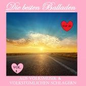 Top 30: Die besten Balladen aus Volksmusik & volkstümlichen Schlager, Vol. 4 von Various Artists