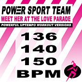 Meet Her at the Love Parade (Powerful Uptempo Cardio, Fitness, Crossfit & Aerobics Workout Versions) by Power Sport Team