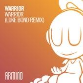 Warrior (Luke Bond Remix) by Warrior