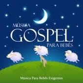 Música Gospel Para Bebês by Música Para Bebés Exigentes