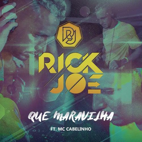 Que Maravilha (Remix) de Rick Joe