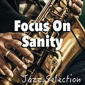 Focus On Sanity Jazz Selection by Various Artists