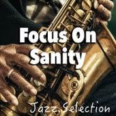 Focus On Sanity Jazz Selection von Various Artists