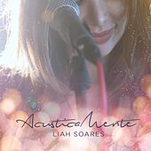 Acusticamente von Liah Soares