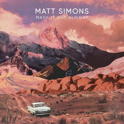 Made It Out Alright von Matt Simons