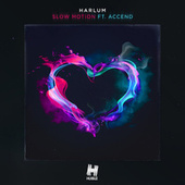 Slow Motion by Harlum