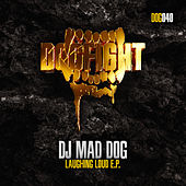 Laughing Loud E.P. van DJ Mad Dog
