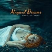 Magical Dreams – Piano Lullabies – Calming and Soothing Songs, Fall Asleep Fast, Deep Relaxation, Peaceful Night, Avoid Nightmares by Deep Sleep Music Academy