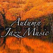 Autumn Jazz Music by Various Artists
