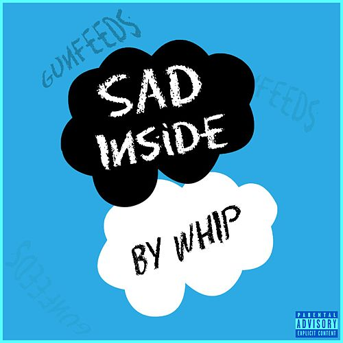 Sad Inside by Whip