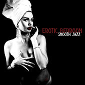 Erotic Bedroom Smooth Jazz de Various Artists