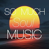 So Much Soul Music di Various Artists