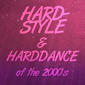 Hardstyle & Harddance of the 2000's by Various Artists
