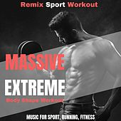 Massive Extreme Body Shape Workout (Music for Sport, Running, Fitness) de Remix Sport Workout